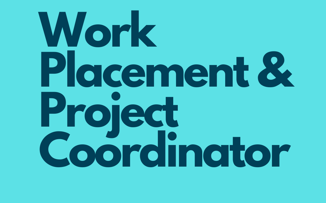 Job Vacancy: Work Placement and Project Coordinator